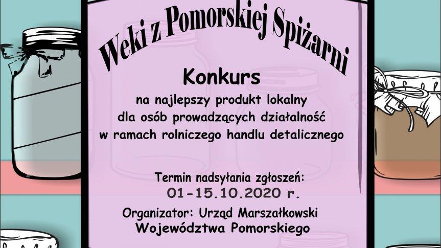 """Zapraszamy do udziału w Konkursie na najlepszy produkt lokalny pn. """"Weki z Pomorskiej Spiżarni""""!"""
